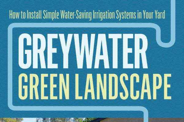 """""""Greywater, Green Landscape,"""" a book by Laura Allen"""